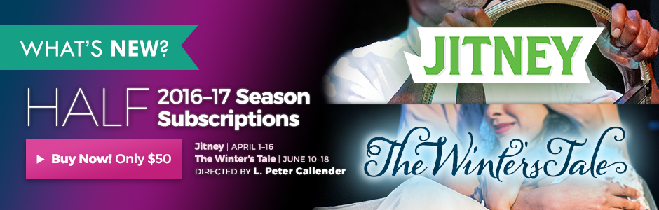 Half Season Subscriptions — Jitney and The Winter's Tale