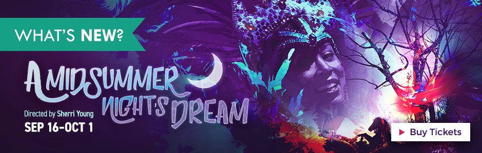 William Shakespeare's A Midsummer Night's Dream directed by Sherri Young | September 16-October 1, 2017
