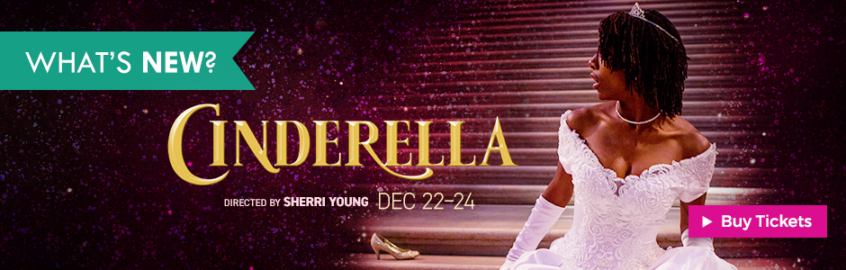 African-American Shakespeare Company s production of CINDERELLA directed by Sherri Young | December 22-24, 2017
