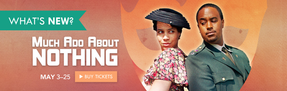 Buy your tickets for Much Ado About Nothing!