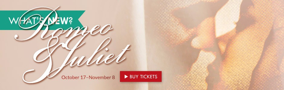 Buy your ROMEO AND JULIET tickets today!