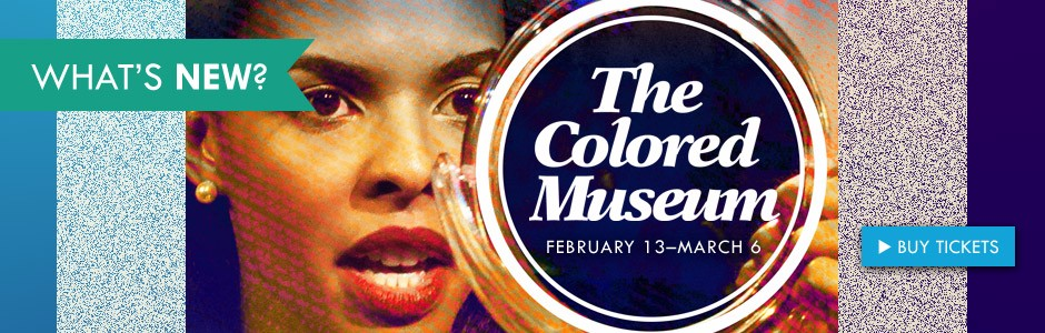 Buy your tickets for The Colored Museum today!