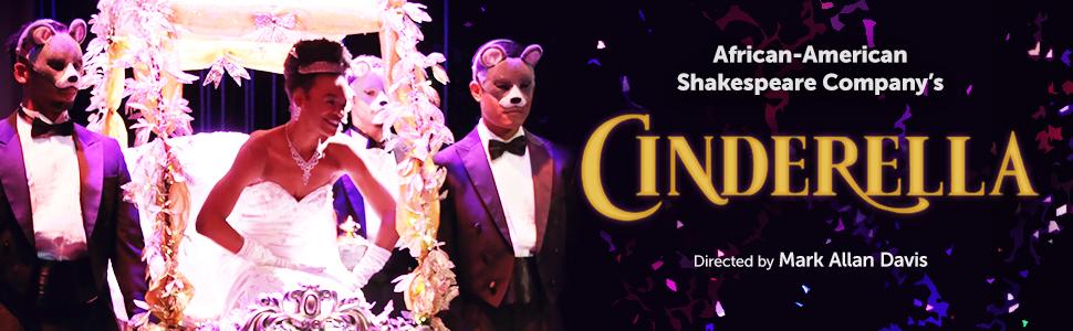 Cinderella African American Shakespeare Company