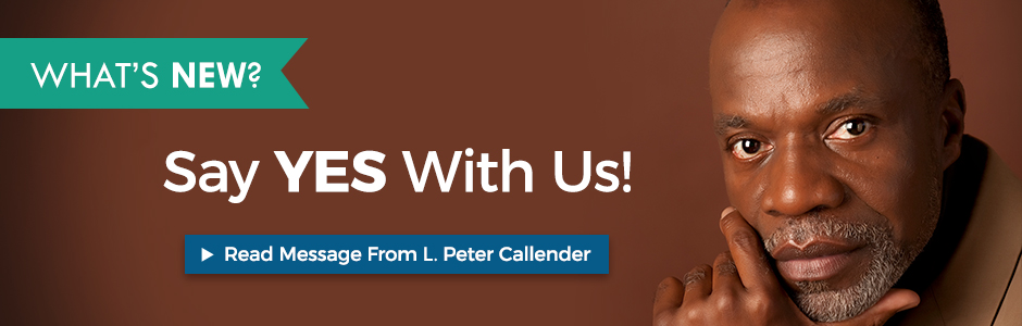 Say YES With Us! Read Message From L. Peter Callender