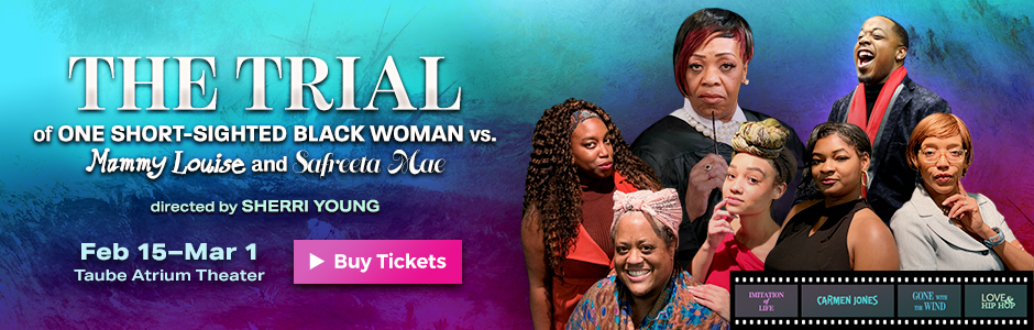 Karani Marcia Leslie Johnson's 'The Trial of One Short-Sighted Black Woman vs. Mammy Louise and Safreeta Mae' directed by Sherri Young from February 15–March 1, 2020 at the Taube Atrium Theater